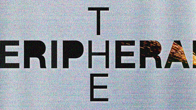 William Gibson's 'The Peripheral': Sifting Through the Ruins of the Present