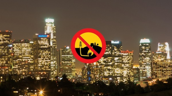 LA Is About to Be Frack-Free