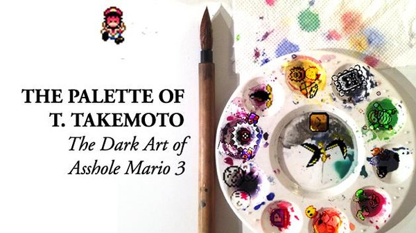The Palette of T. Takemoto and the Dark Art of Asshole Mario 3