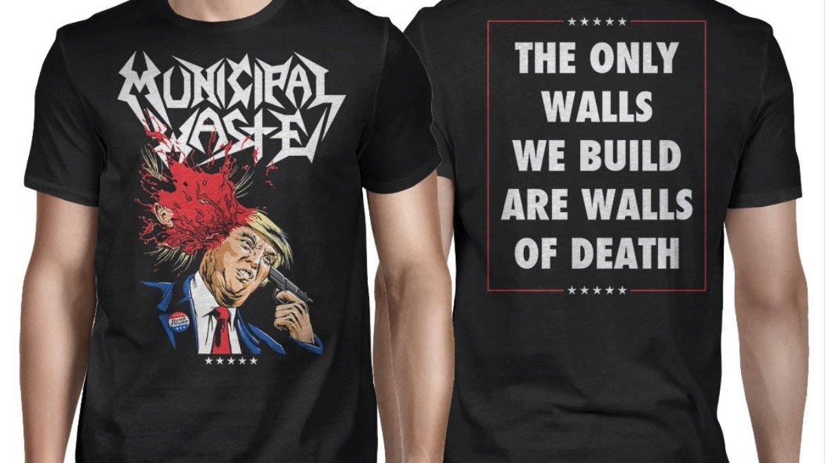 2792797ed Municipal Waste Explain Why They Made a Shirt of Donald Trump Blowing His  Brains Out